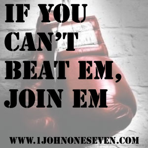 If-You-Can't-Beat-Em-Join-Em